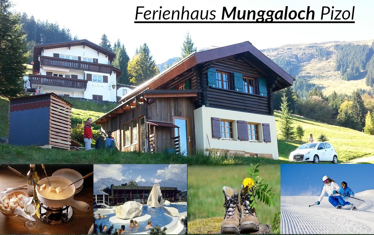 Ferienhaus Munggaloch Pizol